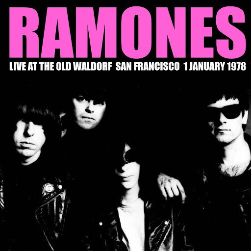 Ramones альбом Live At The Old Waldorf, San Francisco. 1 January 1978 (Remastered Live Version)