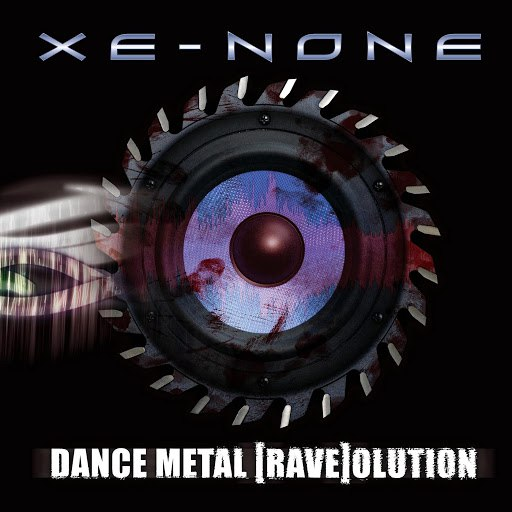 Xe-NONE альбом Dance Metal Raveolution