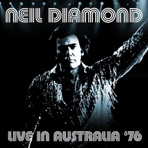Neil Diamond альбом Live in Australia '76 - Sydney, Australia. September 3rd 1976 (Remastered)