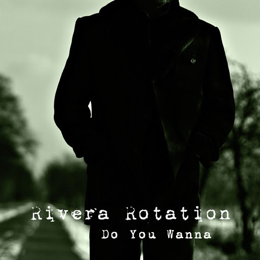Rivera Rotation альбом Do You Wanna
