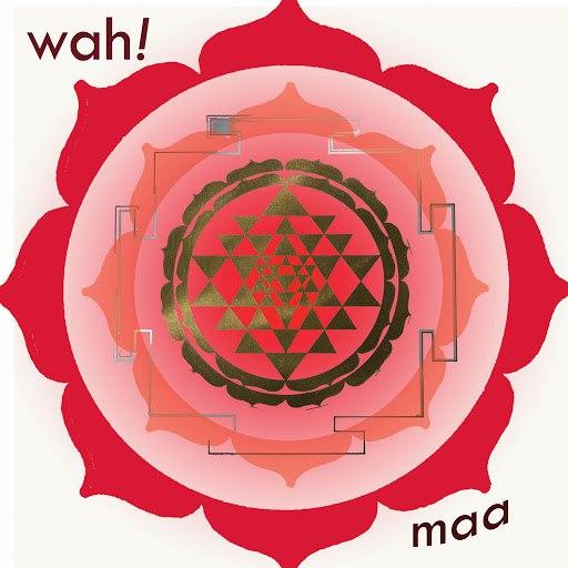 Wah! альбом MAA