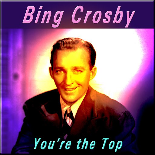 Bing Crosby альбом You're the Top
