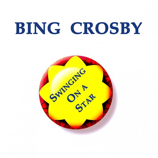Bing Crosby альбом Bing Crosby, Swinging on a Star