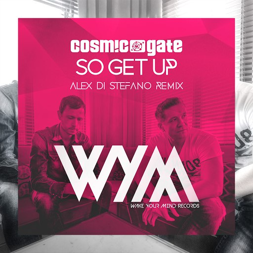 Cosmic Gate альбом So Get Up (Alex Di Stefano Remix)