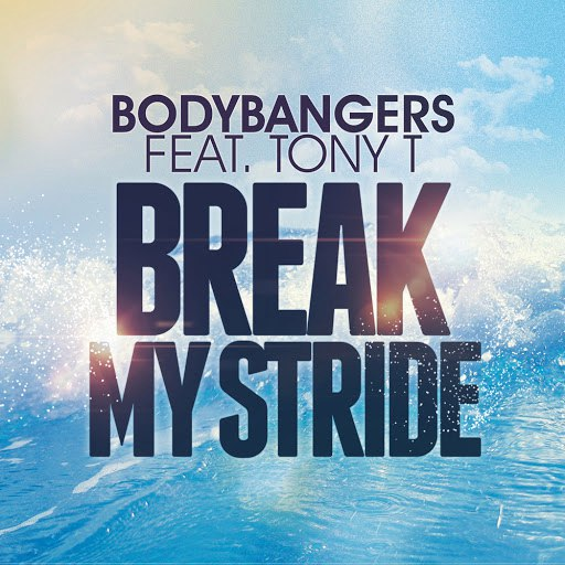 Bodybangers альбом Break My Stride