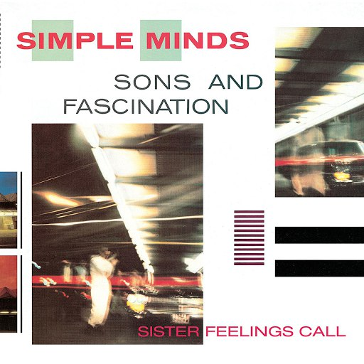 Simple Minds альбом Sons And Fascination/Sister Feelings Call