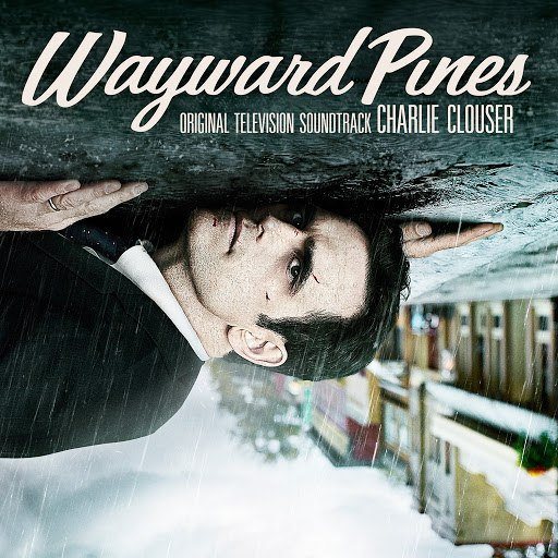 Charlie Clouser альбом Wayward Pines (Original Television Soundtrack)