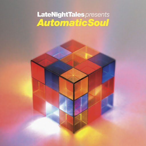 Groove Armada альбом Late Night Tales Presents Automatic Soul (Selected and Mixed by Groove Armada's Tom Findlay)
