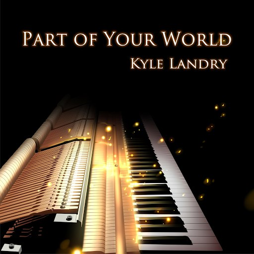 "Kyle Landry альбом Part of Your World (From ""The Little Mermaid"")"