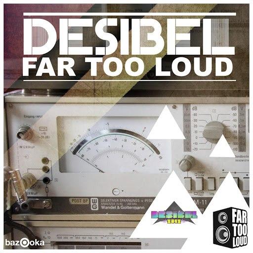 Far Too Loud альбом Desibel