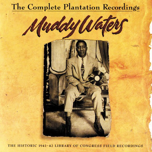 Muddy Waters альбом The Complete Plantation Recordings