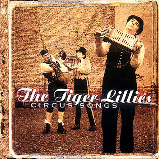 The Tiger Lillies альбом Circus Songs