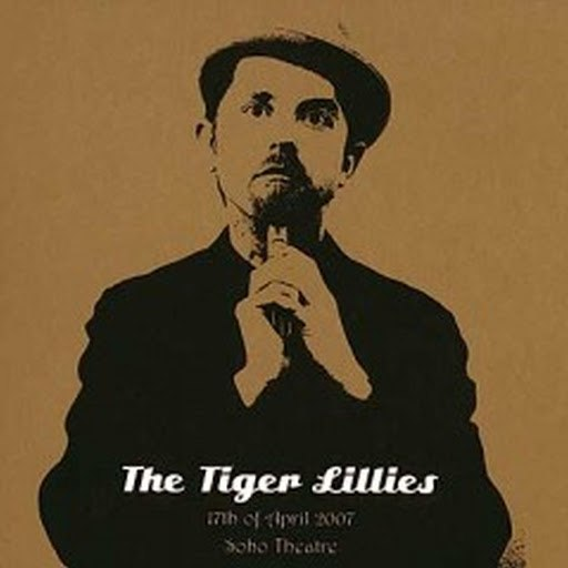 The Tiger Lillies альбом Live in Soho