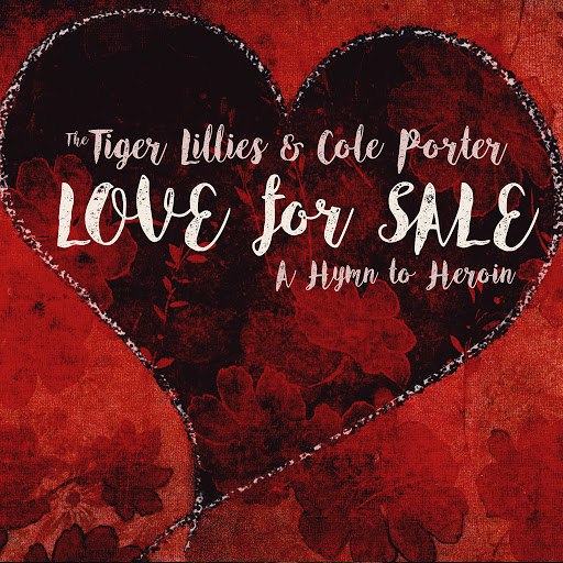 The Tiger Lillies альбом Love for Sale