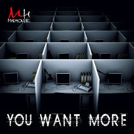 Madhouse альбом You Want More