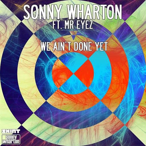 Sonny Wharton альбом We Ain't Done Yet