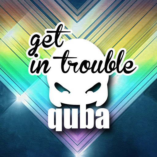 Quba альбом Get In Trouble
