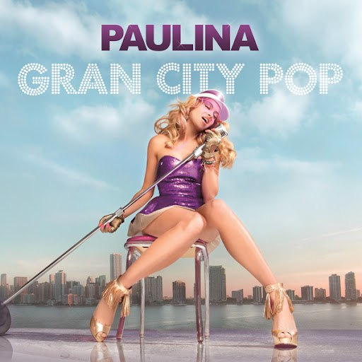 Paulina Rubio альбом Gran City Pop
