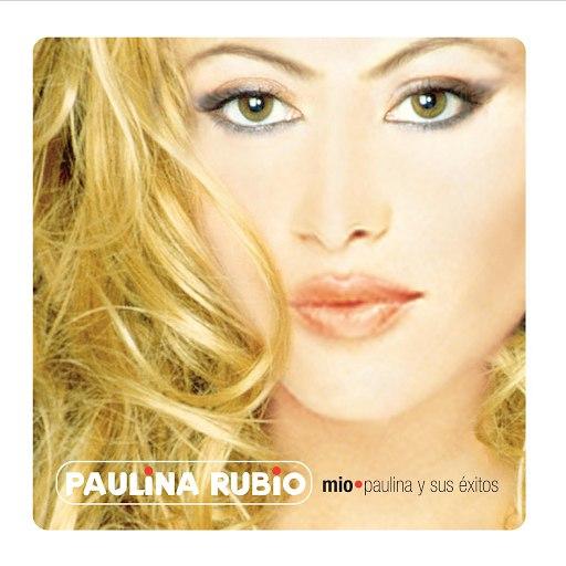 Paulina Rubio альбом Mio- Paulina Y Sus Éxitos