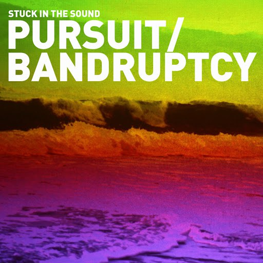 Stuck In The Sound альбом Pursuit / Bandruptcy