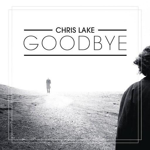Chris Lake альбом Goodbye (Radio Edit)