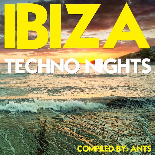 Ants альбом Ibiza Techno Nights