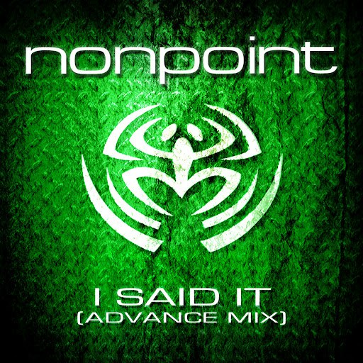 Nonpoint альбом I Said It (Advance Mix)