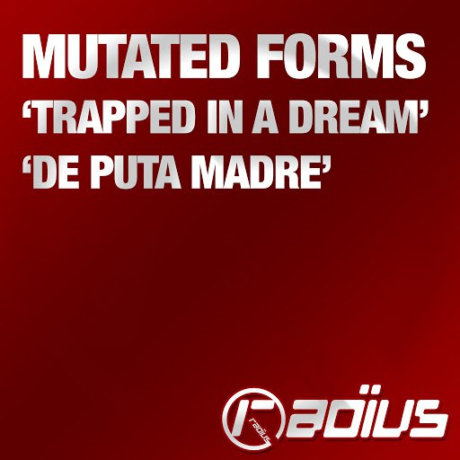 Mutated Forms альбом Trapped in a Dream / De Puta Madre