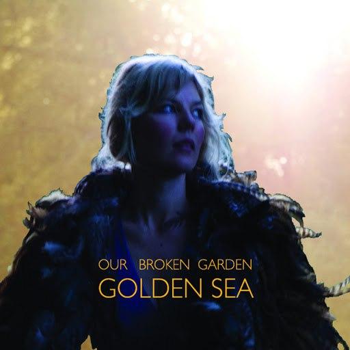 Our Broken Garden альбом Golden Sea