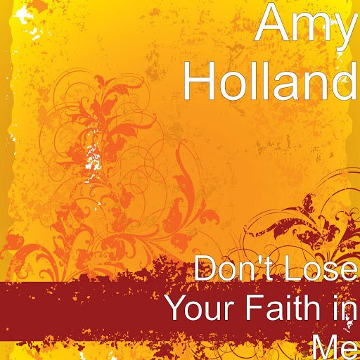 Amy Holland альбом Don't Lose Your Faith in Me