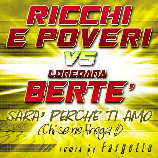 Ricchi E Poveri альбом Sara' Perche' Ti Amo (Chi Se Ne Frega)