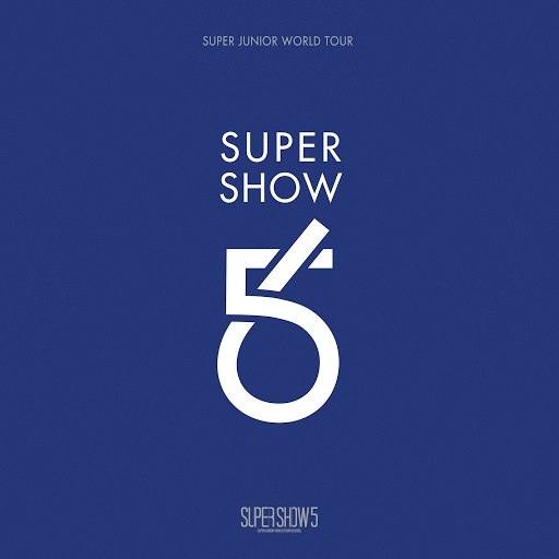 Super Junior альбом SUPER SHOW 5 - SUPER JUNIOR The 5th WORLD TOUR (Live)