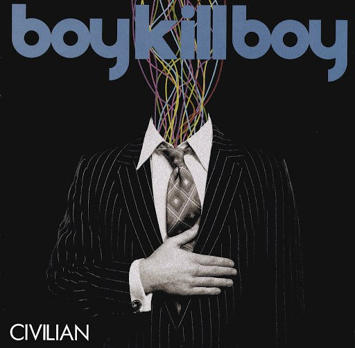 Boy Kill Boy альбом Civilian (Non-EU Version)