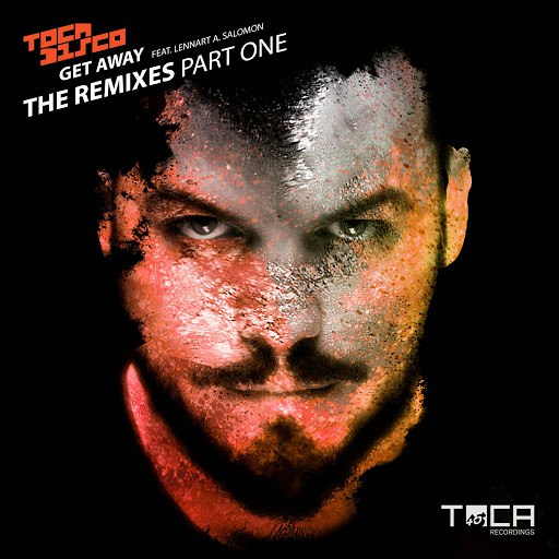 Tocadisco альбом Get Away (feat. Lennart A. Salomon) [The Remixes Part One]