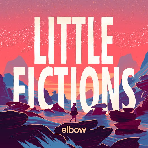 Elbow альбом Little Fictions
