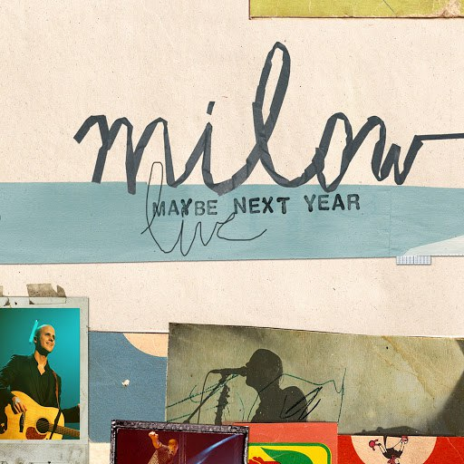 Milow альбом Maybe Next Year (Live)