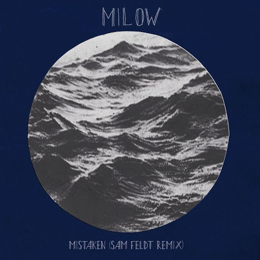 Milow альбом Mistaken (Sam Feldt Remix)