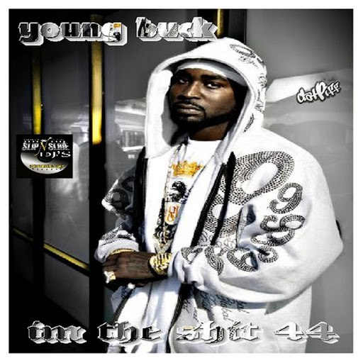 Young Buck альбом I'm the Shit 44