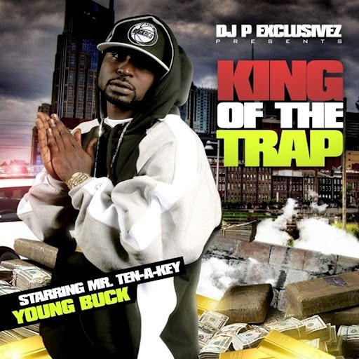 Young Buck альбом King of the Trap