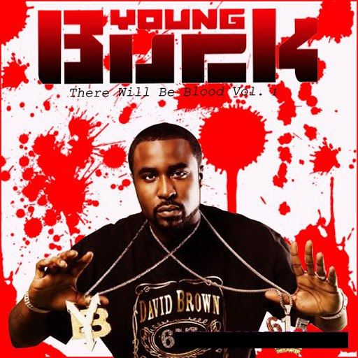 Young Buck альбом There Will Be Blood Vol 1