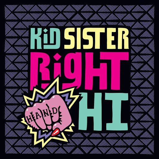 Kid Sister альбом Right Hand Hi