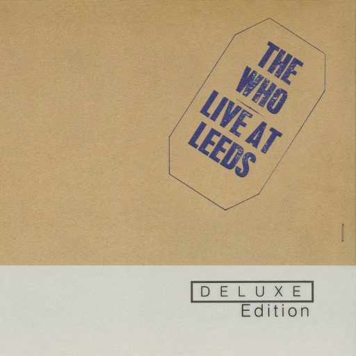 The Who альбом Live At Leeds (Deluxe Edition)