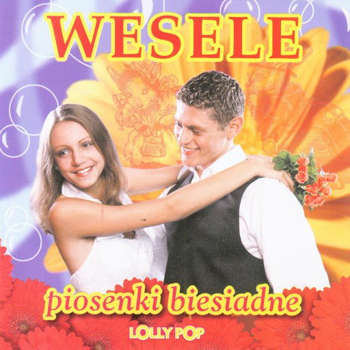 Lolly Pop альбом Wedding and banquet songs from Poland, Wesele - piosenki biesiadne