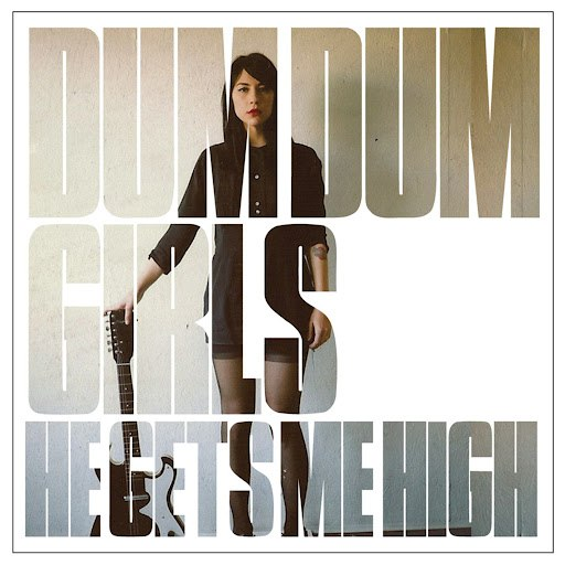 Dum Dum Girls альбом He Gets Me High