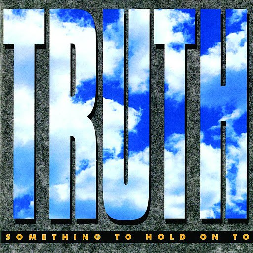 Truth альбом Something To Hold On To