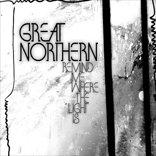 Great Northern альбом Remind Me Where The Light Is