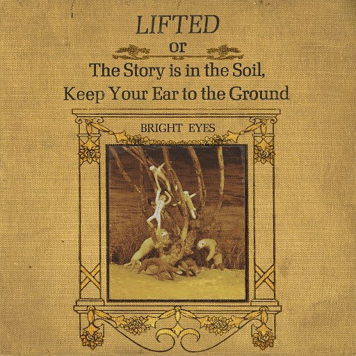 Bright Eyes альбом LIFTED or The Story Is in the Soil, Keep Your Ear to the Ground (Remastered)