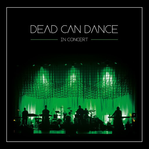 Альбом Dead Can Dance In Concert