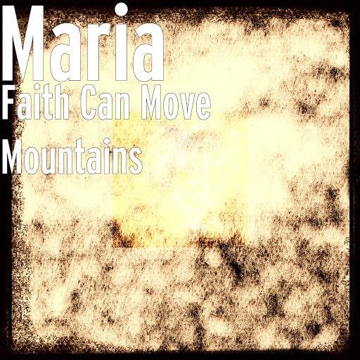 Мария альбом Faith Can Move Mountains