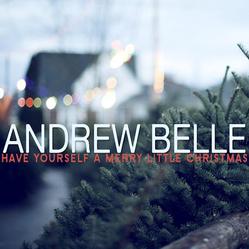 Andrew Belle альбом Have Yourself a Merry Little Christmas